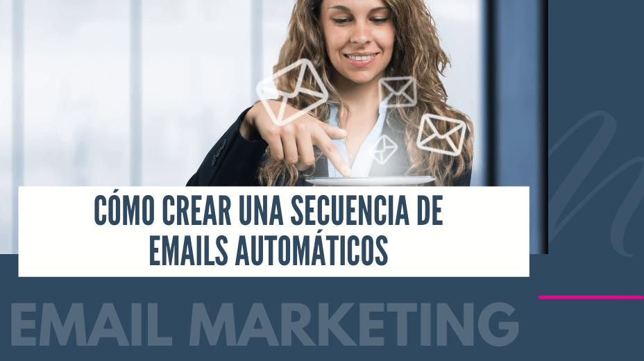 Cómo crear una secuencia de emails automáticos